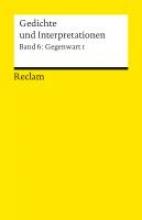 Gedichte und Interpretationen 6. Gegenwart 1