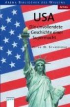 Schroeder, Peter W. USA . Die unvollendete Geschichte einer Supermacht