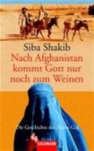 Shakib, Siba Nach Afghanistan kommt Gott nur noch zum Weinen