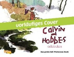 Watterson, Bill Calvin und Hobbes entdecken