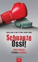 Daniel, Mark Schnauze Ossi!