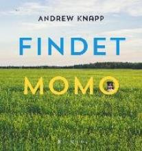 Andrew, Knapp Findet Momo
