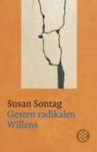 Sontag, Susan Gesten radikalen Willens