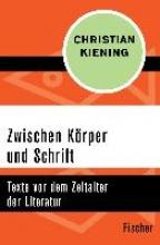 Kiening, Christian Zwischen K�rper und Schrift