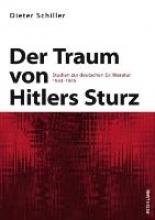Schiller, Dieter Der Traum von Hitlers Sturz