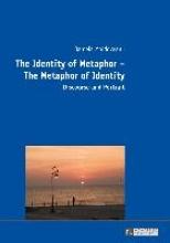 Moldoveanu, Daniela The Identity of Metaphor - The Metaphor of Identity