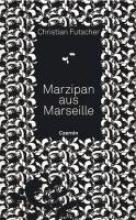 Futscher, Christian Marzipan aus Marseille