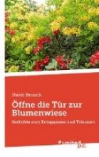 Brusch, Heidi ffne die Tr zur Blumenwiese