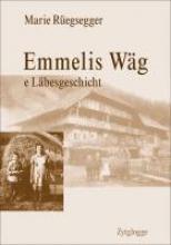 Rüegsegger, Marie Emmelis Wäg
