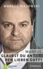 Majowski, Markus Markus, glaubst du an den lieben Gott?