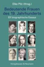 Pilz, Elke Bedeutende Frauen des 19. Jahrhunderts