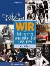 Fuhrmann, Uwe Endlich erwachsen! Wir vom Jahrgang 1955, 1956, 1957, 1958, 1959