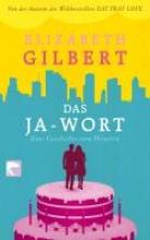 Gilbert, Elizabeth Das Ja-Wort