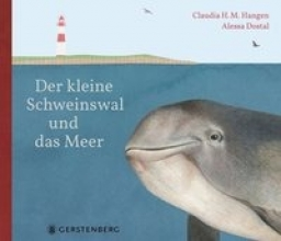 Hangen, Claudia H. M. Der kleine Schweinswal und das Meer
