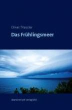 Thassler, Oliver Das Frühlingsmeer