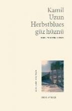 Uzun, Kamil Herbstblues - Güz hüznü