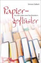 Dalbert, Simone Papiergeflüster. Aus dem Leben einer Buchhändlerin