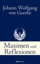 Goethe, Johann Wolfgang von Maximen und Reflexionen
