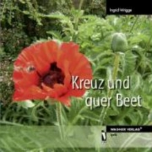 Wrigge, Ingrid Kreuz und quer Beet
