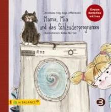 Tilly, Christiane,   Offermann, Anja,   Merten, Anika Mama, Mia und das Schleuderprogramm