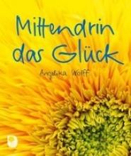 Wolff, Angelika Mittendrin im Glck