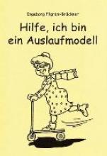 Pilgram-Brückner, Ingeborg Hilfe, ich bin ein Auslaufmodell