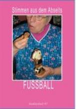Stimmen aus den Abseits. Fussball