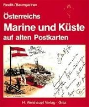 Pawlik, Georg Österreichs Marine und Küste auf alten Postkarten