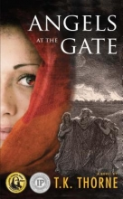 Thorne, T. K. Angels at the Gate