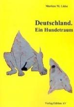 Liske, Markus M. Deutschland. Ein Hundetraum