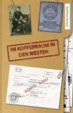 Breinig, Karlheinz Im Kofferraum in den Westen