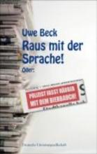 Beck, Uwe Raus mit der Sprache!