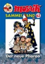 MOSAIK Sammelband 63. Der neue Pharao