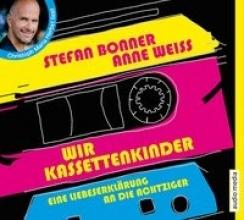 Bonner, Stefan Wir Kassettenkinder. Eine Liebeserklärung an die Achtziger