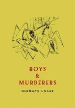 Ungar, Hermann Boys & Murderers