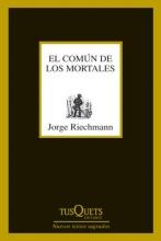 Riechmann, Jorge El Comun de Los Mortales