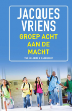 Jacques Vriens , Groep 8 aan de macht