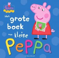 Neville  Astley, Mark  Baker Het grote boek van kleine Peppa Pig