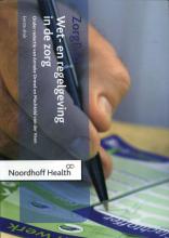 Peter Runhaar Natascha Pelgrom, Wet- en regelgeving de zorg