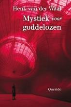 Henk van der Waal Mystiek voor goddelozen