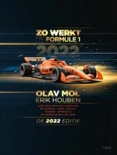 Olav Mol Erik Houben, Zo werkt de Formule 1 - de 2022 editie