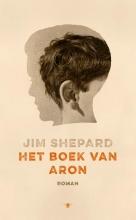 Shepard, Jim Het boek van Aron