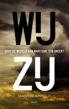 Martin  Appelo Wij - Zij. Gaat de wereld aan narcisme ten onder?