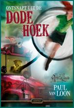 Paul van Loon , Ontsnapt uit de Dode Hoek