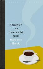 Francesco  Piccolo Momenten van onverwacht geluk