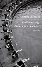 Anton  Korteweg Het leven deugt. Althans op onderdelen