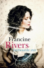 Francine  Rivers Verdwaalde ster