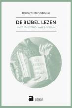 Bernard  Mendiboure De bijbel lezen met Ignatius van Loyola