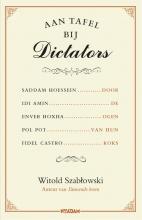 Witold Szabtowski , Aan tafel bij dictators