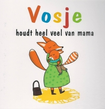 Sophie  Furlaud Vosje houdt heel veel van mama